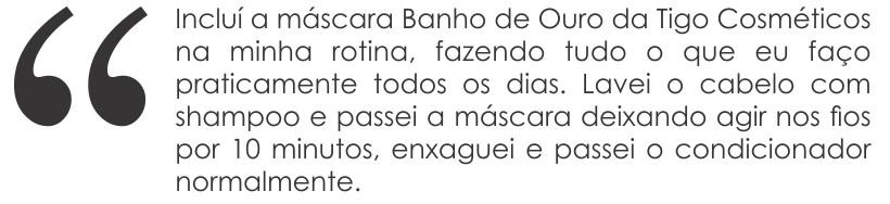 Gabriela Fernandes diretora do STYLING TIP teste mascara banho de ouro da tigo cosmeticos
