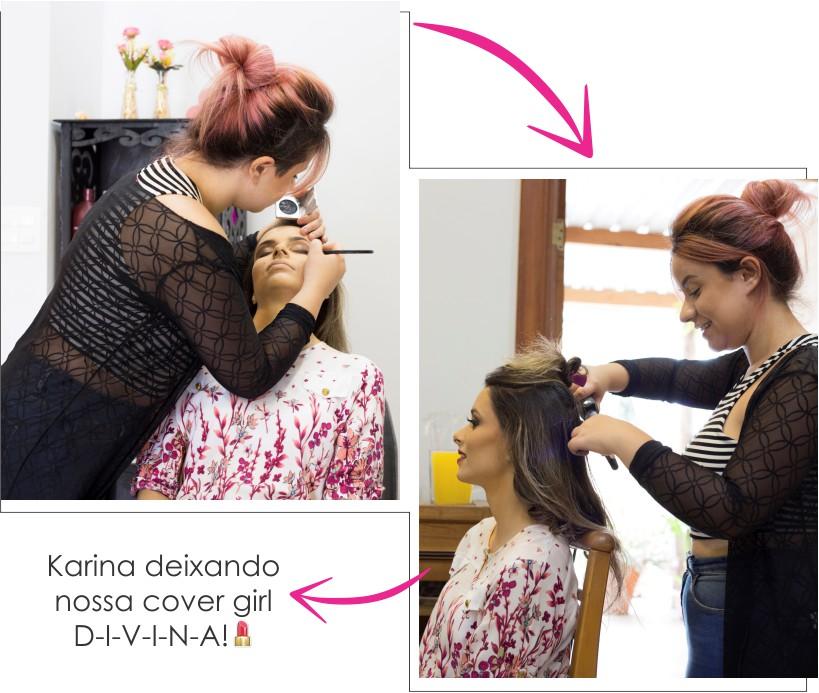 Karina Bandeira arrumando a Cover Girl do mês de Outubro