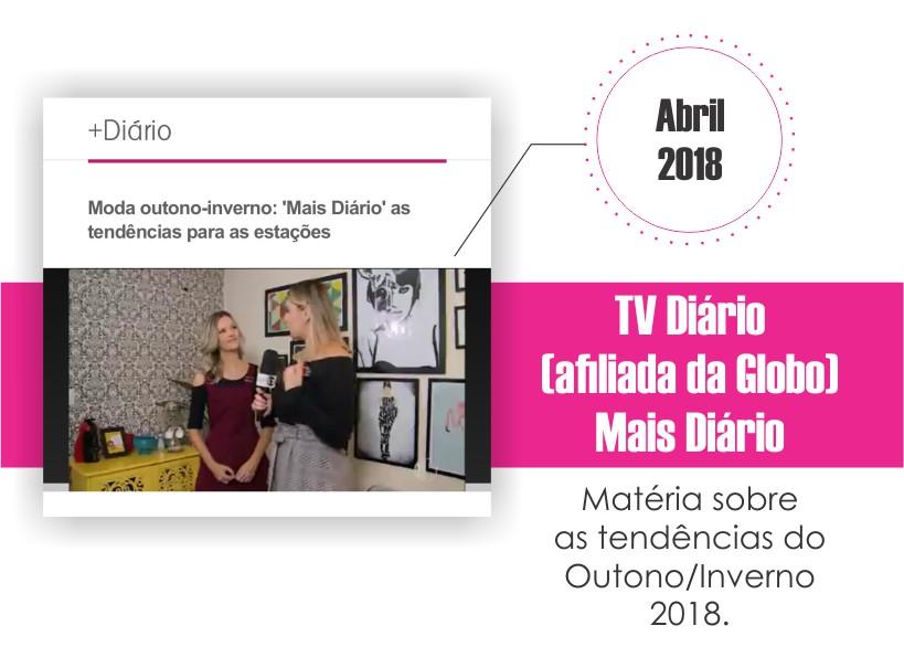 TV Diário | Mais Diário - Matéria sobre as tendências do Outono/Inverno 2018.